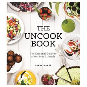 The Uncook Book: Essential Guide To A Raw Food Lifestyle