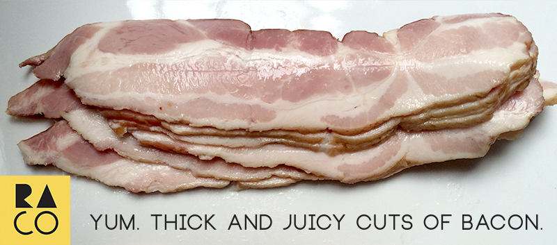RaCo Life Bacon Thick Cuts