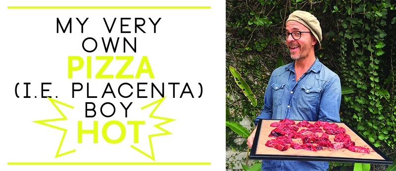 RaCo Life Pizza Placenta Boy 2