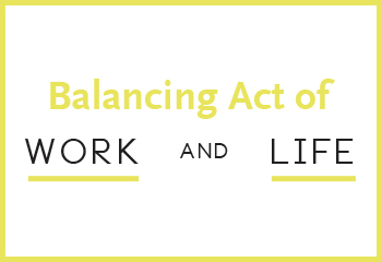 Balancing Act Of Work And Life